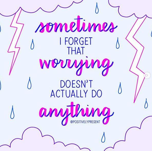positivelypresent_worryingdoesntdoanything